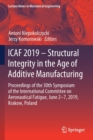 Image for ICAF 2019 - Structural Integrity in the Age of Additive Manufacturing : Proceedings of the 30th Symposium of the International Committee on Aeronautical Fatigue, June 2-7, 2019, Krakow, Poland