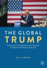Image for The global Trump  : structural US populism and economic conflicts with Europe and Asia