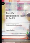 Image for Post-war homelessness policy in the UK  : making and implementation