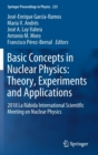 Image for Basic Concepts in Nuclear Physics: Theory, Experiments and Applications : 2018 La Rabida International Scientific Meeting on Nuclear Physics