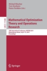 Image for Mathematical Optimization Theory and Operations Research : 18th International Conference, MOTOR 2019, Ekaterinburg, Russia, July 8-12, 2019, Proceedings