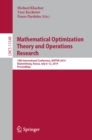 Image for Mathematical optimization theory and operations research: 18th International Conference, MOTOR 2019, Ekaterinburg, Russia, July 8-12, 2019, proceedings : 11548