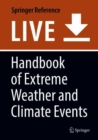 Image for Handbook of Extreme Weather and Climate Events : Understanding and Managing the Extreme Impacts of Climate Change