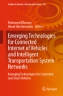 Image for Emerging technologies for connected internet of vehicles and intelligent transportation system networks: emerging technologies for connected and smart vehicles : 242