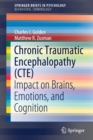 Image for Chronic Traumatic Encephalopathy (CTE) : Impact on Brains, Emotions, and Cognition