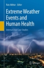 Image for Extreme Weather Events and Human Health: International Case Studies