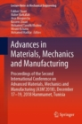 Image for Advances in Materials, Mechanics and Manufacturing : Proceedings of the Second International Conference on Advanced Materials, Mechanics and Manufacturing (A3M'2018), December 17-19, 2018 Hammamet, Tu