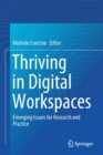 Image for Thriving in Digital Workspaces : Emerging Issues for Research and Practice