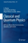 Image for Classical and Quantum Physics : 60 Years Alberto Ibort Fest Geometry, Dynamics, and Control