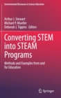 Image for Converting STEM into STEAM Programs : Methods and Examples from and for Education