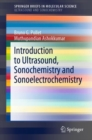 Image for Introduction to Ultrasound, Sonochemistry and Sonoelectrochemistry