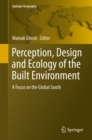 Image for Perception, Design and Ecology of the Built Environment: A Focus on the Global South
