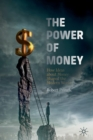 Image for The power of money  : how ideas about money shaped the modern world