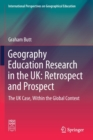 Image for Geography Education Research in the UK: Retrospect and Prospect : The UK Case, Within the Global Context