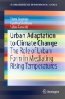 Image for Urban adaptation to climate change: the role of urban form in mediating rising temperatures