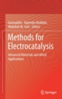 Image for Methods for Electrocatalysis : Advanced Materials and Allied Applications