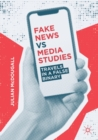 Image for Fake news vs media studies  : travels in a false binary