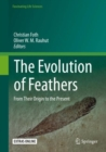Image for The Evolution of Feathers : From Their Origin to the Present