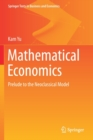 Image for Mathematical Economics : Prelude to the Neoclassical Model