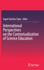 Image for International Perspectives on the Contextualization of Science Education