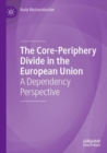Image for The core-periphery divide in the European Union  : a dependency perspective