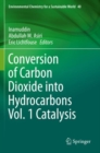 Image for Conversion of Carbon Dioxide into Hydrocarbons Vol. 1 Catalysis