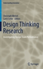 Image for Design Thinking Research : Investigating Design Team Performance