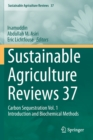 Image for Sustainable Agriculture Reviews 37 : Carbon Sequestration Vol. 1 Introduction and Biochemical Methods