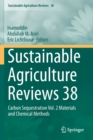 Image for Sustainable Agriculture Reviews 38 : Carbon Sequestration Vol. 2 Materials and Chemical Methods