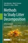 Image for Methods to Study Litter Decomposition : A Practical Guide