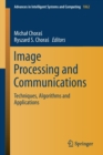 Image for Image Processing and Communications : Techniques, Algorithms and Applications