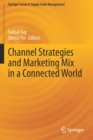 Image for Channel Strategies and Marketing Mix in a Connected World