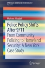Image for Police Policy Shifts After 9/11 : From Community Policing to Homeland Security: A New York Case Study