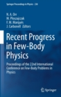 Image for Recent Progress in Few-Body Physics : Proceedings of the 22nd International Conference on Few-Body Problems in Physics