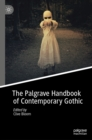 Image for The Palgrave Handbook of Contemporary Gothic