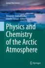 Image for Physics and Chemistry of the Arctic Atmosphere
