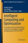 Image for Intelligent Computing and Optimization : Proceedings of the 2nd International Conference on Intelligent Computing and Optimization 2019 (ICO 2019)