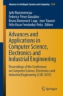 Image for Advances and Applications in Computer Science, Electronics and Industrial Engineering : Proceedings of the Conference on Computer Science, Electronics and Industrial Engineering (CSEI 2019)