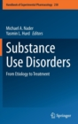 Image for Substance Use Disorders : From Etiology to Treatment