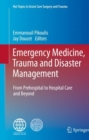 Image for Emergency Medicine, Trauma and Disaster Management : From Prehospital to Hospital Care and Beyond