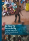 Image for Comparing Conviviality: Living with Difference in Casamance and Catalonia