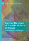 Image for Queering narratives of domestic violence and abuse  : victims and/or perpetrators?