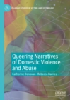 Image for Queering Narratives of Domestic Violence and Abuse: Victims And/or Perpetrators?