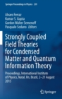 Image for Strongly Coupled Field Theories for Condensed Matter and Quantum Information Theory : Proceedings, International Institute of Physics, Natal, Rn, Brazil, 2-21 August 2015