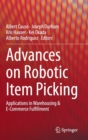 Image for Advances on Robotic Item Picking : Applications in Warehousing & E-Commerce Fulfillment