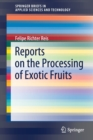 Image for Reports on the Processing of Exotic Fruits