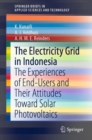 Image for The Electricity Grid in Indonesia : The Experiences of End-Users and Their Attitudes Toward Solar Photovoltaics