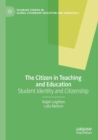 Image for The citizen in teaching and education  : student identity and citizenship