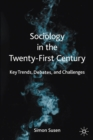 Image for Sociology in the twenty-first century  : key trends, debates, and challenges