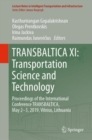 Image for TRANSBALTICA XI: Transportation Science and Technology: Proceedings of the International Conference TRANSBALTICA, May 2-3, 2019, Vilnius, Lithuania